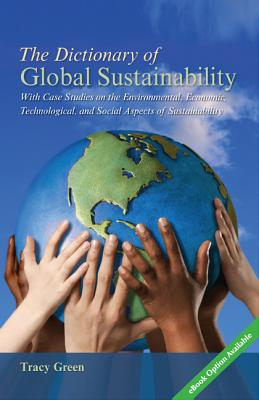 The Dictionary of Global Sustainability By Green, Tracy